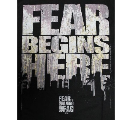 Tee-Shirt Fear Begins here Fear The Walking Dead